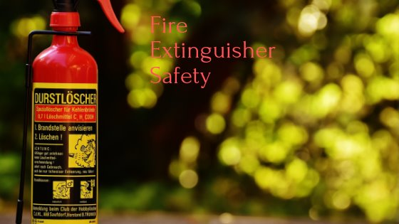 Fire Extinguisher Safety