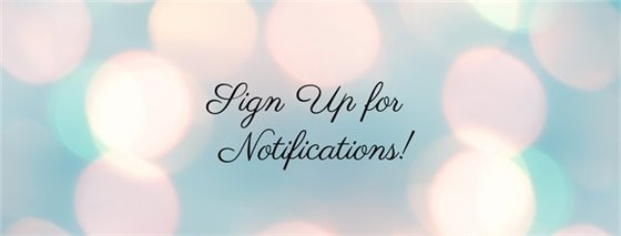 Sign up for Notifications
